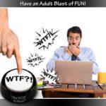 The-WTF-Button-blast-of-Fun